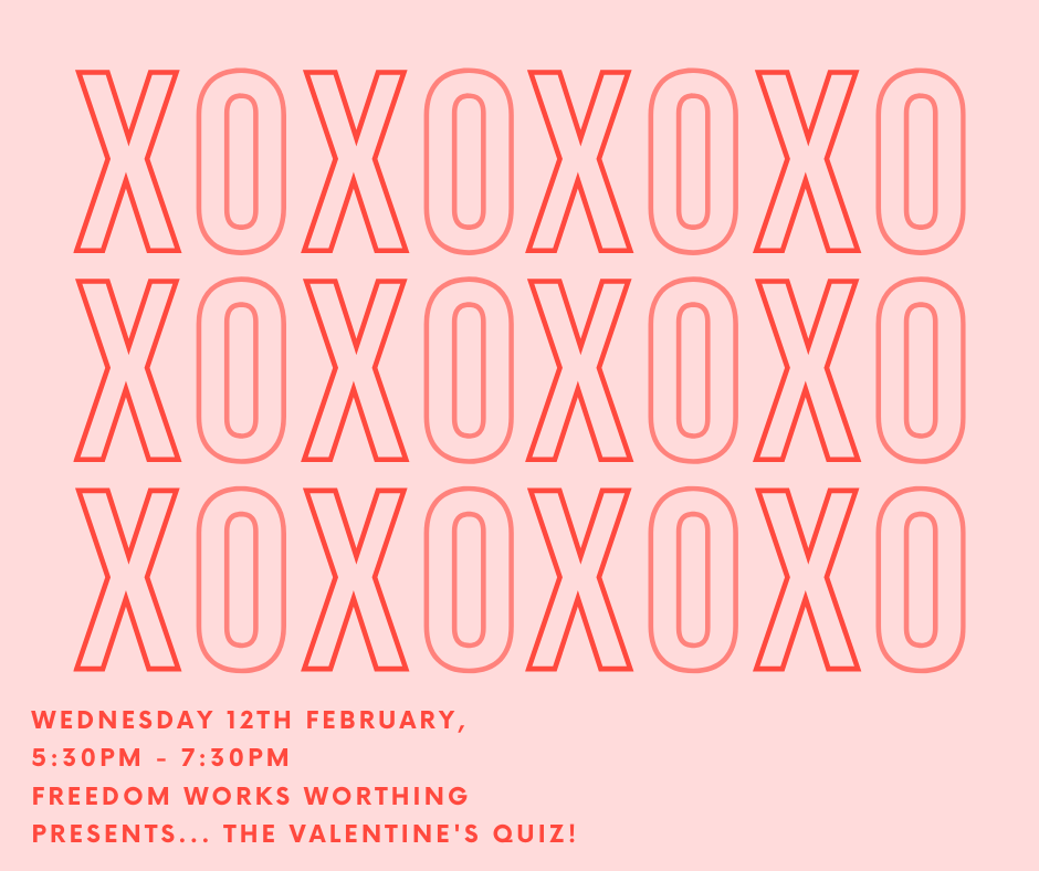 Freedom Works Worthing Presents.... The Valentine's Quiz!!