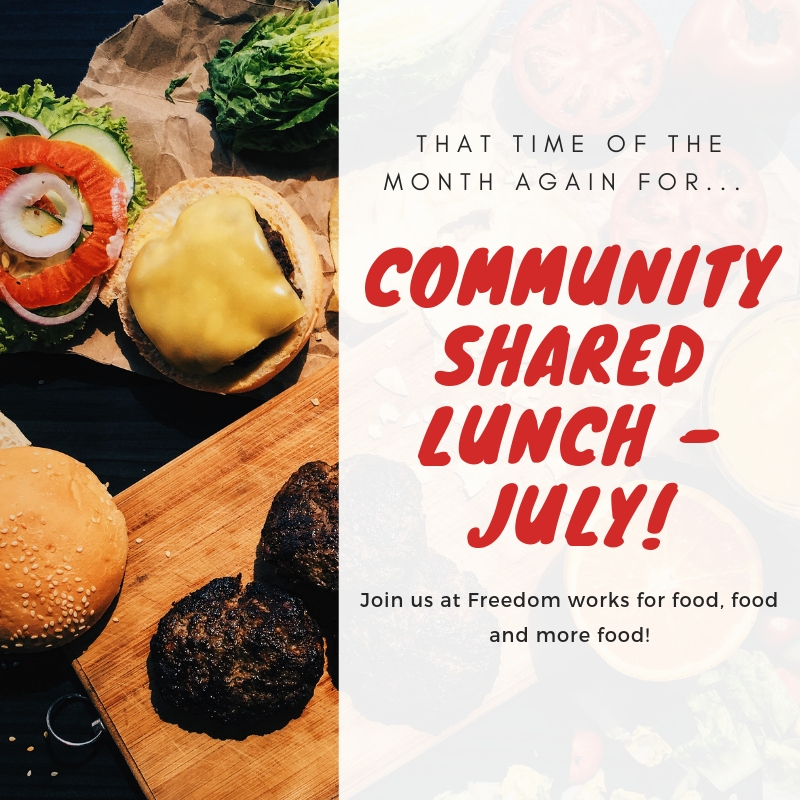 JULY - COMMUNITY SHARED LUNCH!